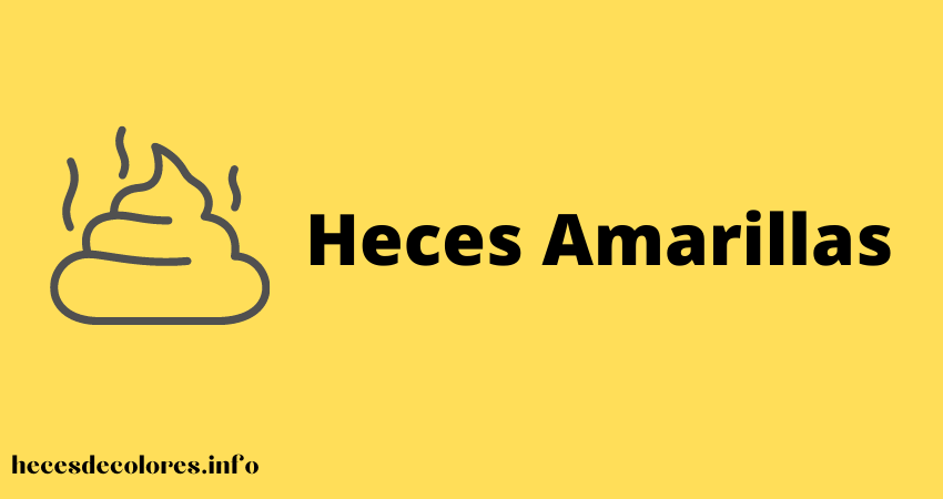 heces amarillas